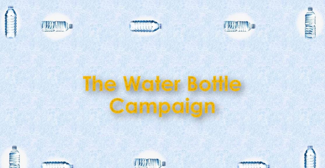 The Water Bottle Campaign